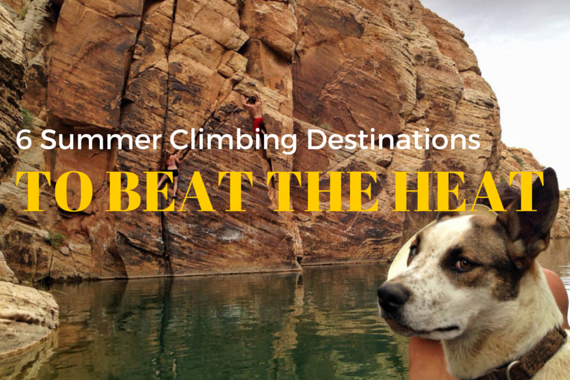 "6 ""Too Hot to Rock Climb"" Summer Climbing Destinations"