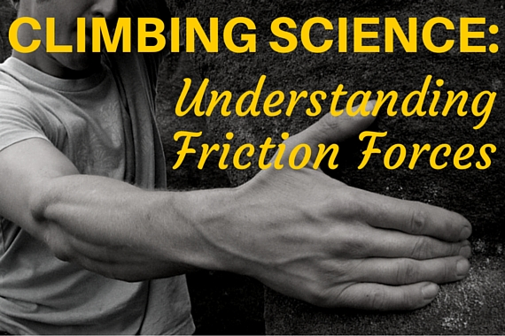 Rock Climbing Science: Understanding Friction Forces