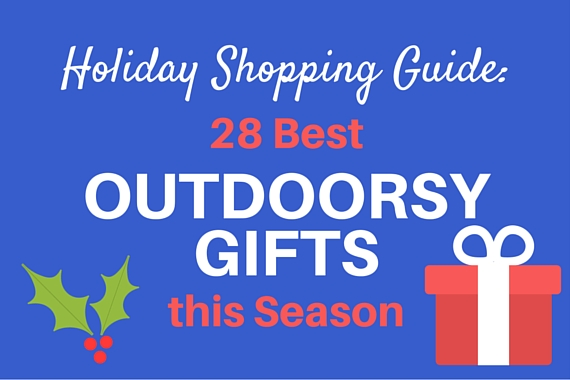 Holiday Shopping Guide: 28 Best Outdoorsy Gifts This Season (That You'll Probably Want, Too)