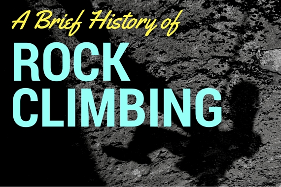 A Brief History of Rock Climbing