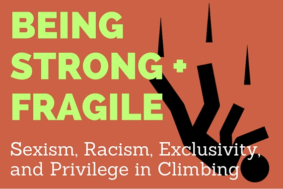 Being Strong and Fragile: A Discussion on Sexism, Racism, Exclusivity, and Privilege in Climbing