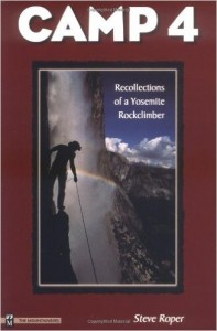 Camp 4: Recollections of a Yosemite Rockclimber, Steve Rope