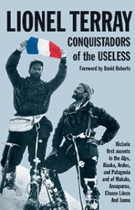 Conquistadors of the Useless: From the Alps to Annapurna, Lionel Terray