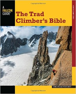 The Trad Climber's Bible, John Long and Peter Croft