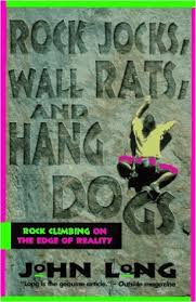 Rock Jocks, Wall Rats, and Hang Dogs, John Long
